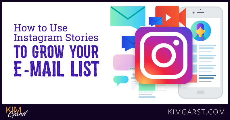 How to Use Instagram Stories to Grow Your E-mail List