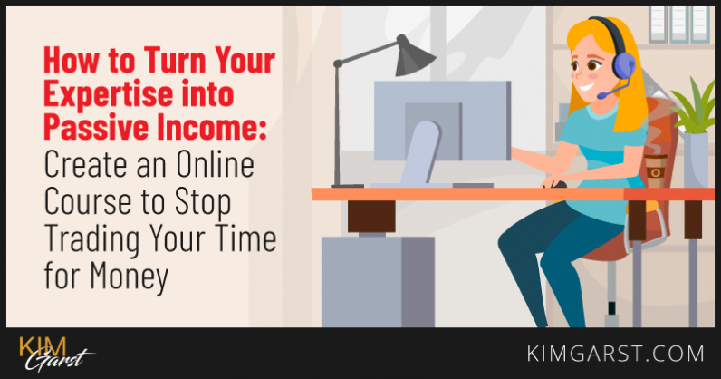 How to Turn Your Expertise into Passive Income: Create an Online Course to Stop Trading Your Time for Money
