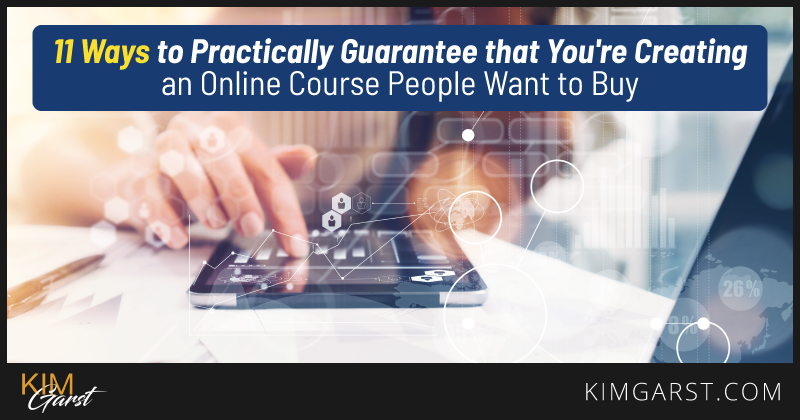 Way-to-practically-guarantee-that-youre-creating-an-online-course-people-to-buy