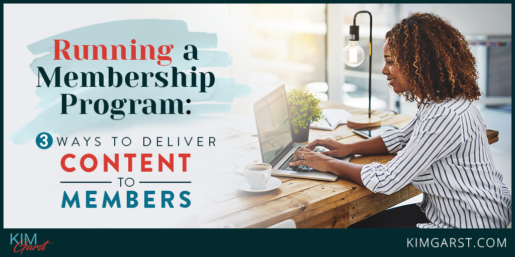 Running a Membership Program: 3 Ways to Deliver Content to Members