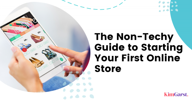 The Non-Techy Guide to Starting Your First Online Store