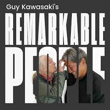 remarkable-people-podcast-guy-kawasaki